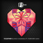 Blanka Mazimela Ft. Forever's Man Together