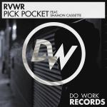 RVWR – 'Pick Pocket'ft. Shamon Cassette out on Do Work Recs