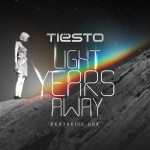 Tiësto Light Years Away feat. DBX Remixes Out Now