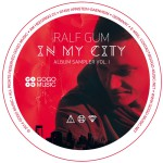 In My City – Vinyl Sampler Vol 1 – A Ralf Gum Collectors item