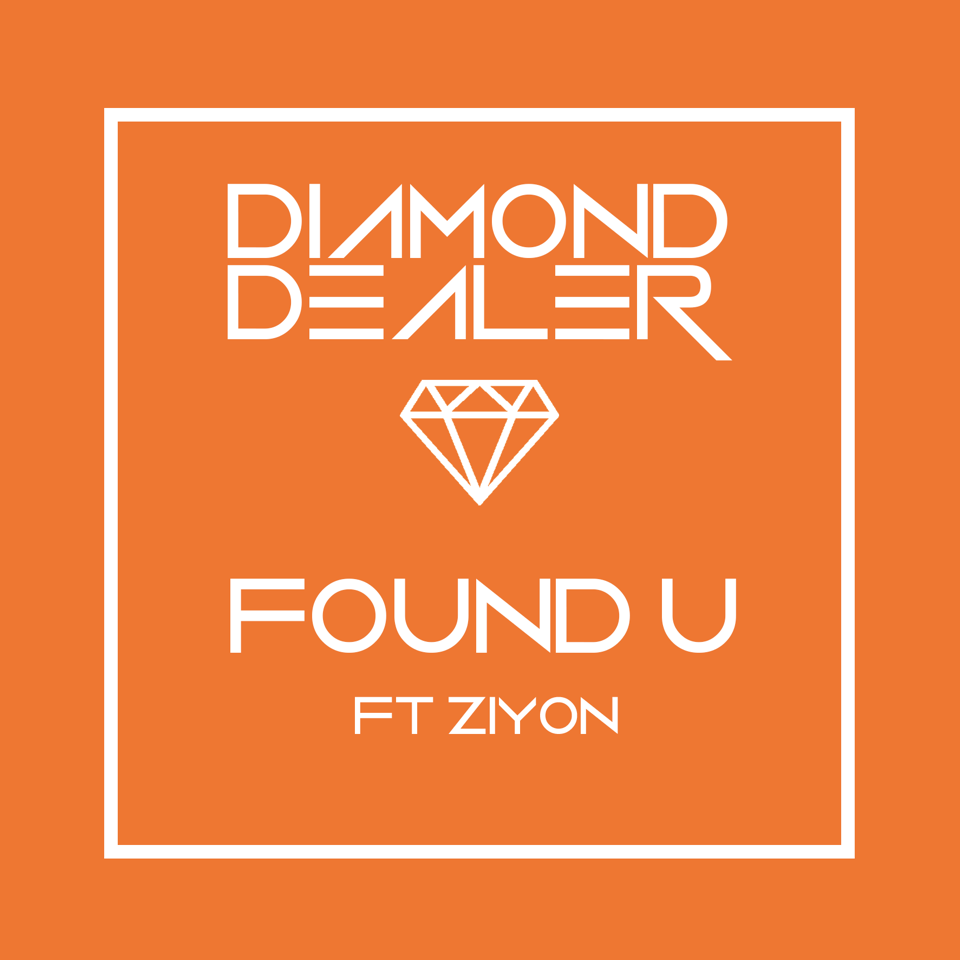 Diamond Dealer Found U ft Ziyon