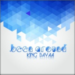 King Bayaa Been Around  – New EP Released on Bainaar Records