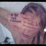 Be The Change | Diary of a DJane