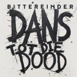 Bittereinder Dans Tot Die Dood album out today