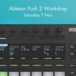 Ableton PUSH 2 Workshop at Red Revenge Studios