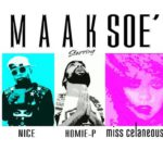 Maak Soe – New track by Nice, Miss Celaneous, and Homie P