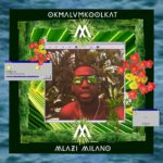 Check out the new Okmalumkoolkat Mlazi Milano album single, Gqi