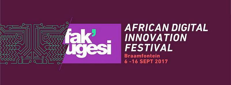 Fak'ugesi African Digital Innovation Festival 2017