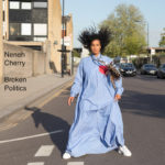 Neneh Cherry Broken Politics new LP, produced by Four Tet