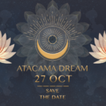 Atacama Dream: New Beginnings Feat. Rafael Cerato [Free Tickets]