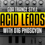 How to sequence Goa Trance style TB-303 leads using D16 Phoscyon