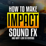 Making Impact sound effects & IR Reverb basics [Tutorial]