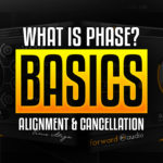 What is Phase? The basics of Phase Alignment and Cancellation