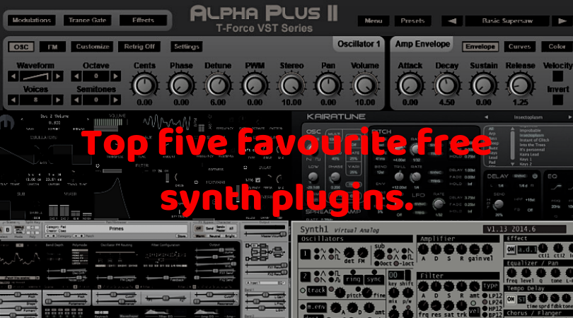 Top five favourite free synth plugins