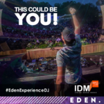 BECOME AN #EDENEXPERIENCEDJ AT EDEN FT EARSTRIP / QUEROX / DANE STIRRAT / HEADROOM & MORE