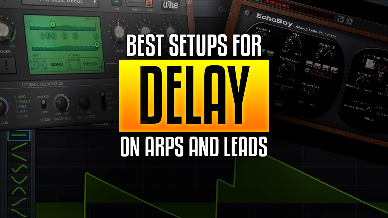 Effectively using delay effects on arp and lead sounds