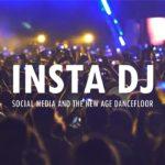 Watch Insta DJ: a doccie exploring social media's impact on dance music
