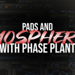 Creating Pads and Atmospheres with Kilohearts Phase Plant