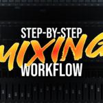 Nine steps to working through your mixdown methodically