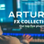 Arturia FX Collection – here are our top five plugins
