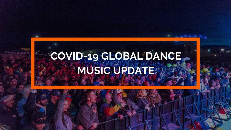 Covid-19 Global Dance Music Update