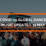 COVID-19 Global Dance Music update – 11 May