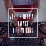 Music Streaming Events this weekend